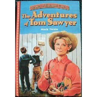 The Adventures of Tom Sawyer (Treasury of Illustrated Classics) Tracy Christopher, Mark Twain, Ned Butterfield 9780766607637 Books