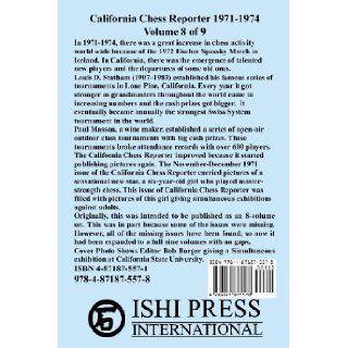 California Chess Reporter 1971 1974 (Volume 8): Guthrie McClain, Robert E Burger, Gordon Barrett, Mark W Eudey, Neil T Austin, Irving Rivise, David C Argall, Alan Pollard, Richard Shorman, Jude Acers, Dennis Fritzinger, Sam Sloan: 9784871875578: Books