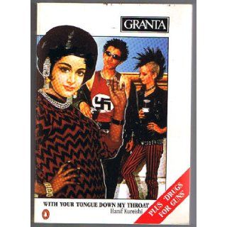 Granta 22: With Your Tongue Down My Throat by Hanif Kureishi: Bill (editor) Buford: Books