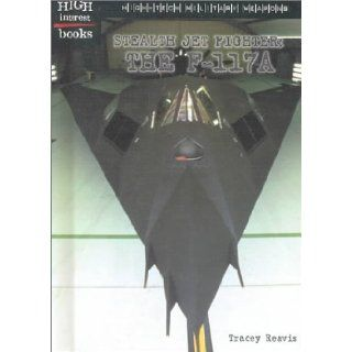 Stealth Jet Fighter (High Interest Books: High Tech Military Weapons): Tracey Reavis: 9780516233413: Books