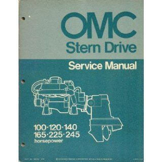 OMC Stern Drive Service Manual, 100, 120, 140, 165, 225 and 245 Horsepower Outboard Marine Corp. Books