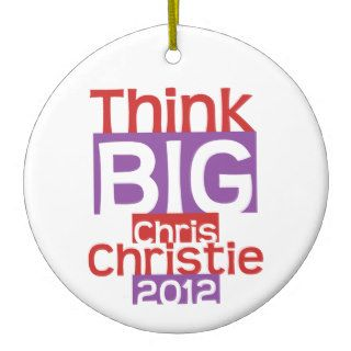 Think BIG Chris Christie 2012   Original Designer Ornament