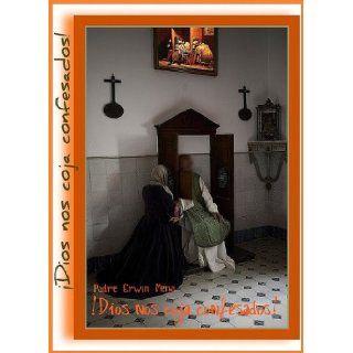 !Dios nos coja confesados! (104CIDC): Padre Erwin Mena: Books