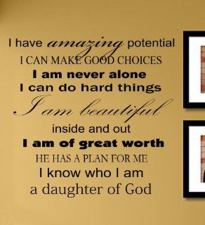 I have amazing potential I can make good choices I am never alone I can do hard things I am beautiful inside and out I am of great worth He has a plan for me I know who I am a daughter of God Vinyl Wall Decals Quotes Sayings Words Art Decor Lettering Vinyl