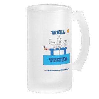 Well Tester,Beer Glass,Oil Field Coffee Mug