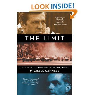 The Limit Life and Death on the 1961 Grand Prix Circuit eBook Michael Cannell Kindle Store