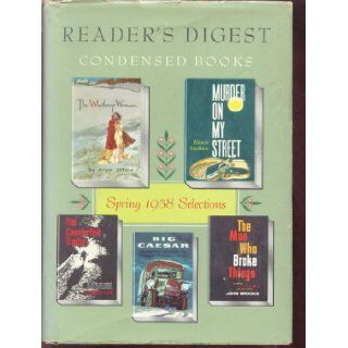 Reader's Digest Condensed Books, Vol. 2, 1958: Big Caesar; The Winthrop Woman; The Counterfeit Traitor; The Man Who Broke Things; Murder on My Street: Charlton Jr.; Seton, Anya; Klein, Alexander; Brooks, John; Lanham, Edwin Ogburn: Books