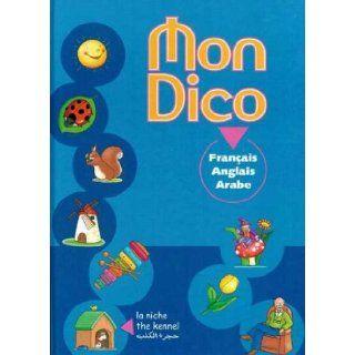 Mon Dico Trilingual Dictionary French, English, Arabic Books