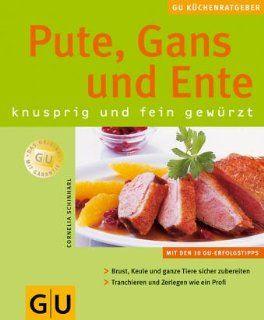 Pute, Gans und Ente knusprig und fein gew�rzt GU K�chenRatgeber neu: Cornelia Schinharl: Bücher