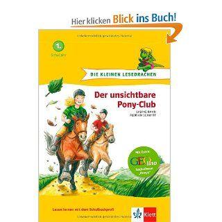 Die kleinen Lesedrachen, Der unsichtbare Pony Club, 1. Lesestufe, ab 1. Klasse f�r Leseanf�nger: Sabine Rahn, Florian Schmitt: Bücher