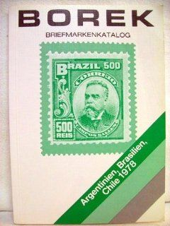 Briefmarken Katalog �bersee, Argentinien, Brasilien, Chile 54. Jahrgang 1978 Richard Borek Bücher