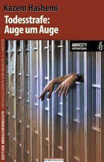 Todesstrafe Auge um Auge In Zusammenarbeit mit Amnesty International Marion Schweizer, Kazem Hashemi Bücher