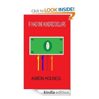 IF I HAD ONE HUNDRED DOLLARS   Kindle edition by Aaron Holness. Science Fiction, Fantasy & Scary Stories Kindle eBooks @ .