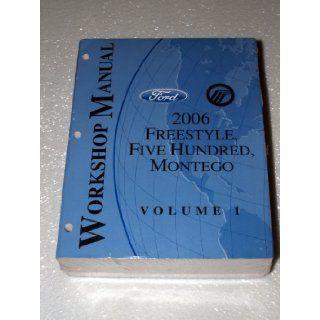 2006 Ford Freestyle, Five Hundred, Mercury Montego Workshop Manuals (2 Volume Set) Ford Motor Company Books
