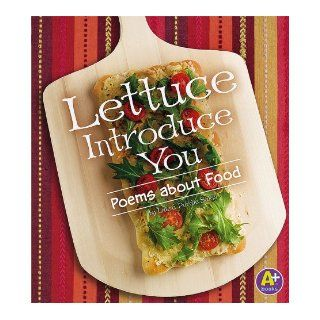 Lettuce Introduce You Poems about Food (Poetry) Laura Purdie Salas 9781429617031 Books