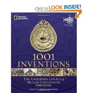 1001 Inventions: The Enduring Legacy of Muslim Civilization: Salim T.S. Al Hassani: 9781426209345: Books