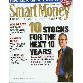 Smart Money May 2007 10 Stocks for the Next 10 Years, 9 Home Renovations that Still Pay off, Campus Ripoff Why Adult Ed Isn't Worth the Price, 10 Things Plastic Surgeon Won't Tell You, (The Wall Street Journal Magazine, Vol. XVI No. V): Smart Money