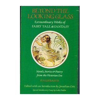 Beyond the Looking Glass Extraordinary Works of Fairy Tale & Fantasy Jonathan Cott 9780879512385 Books