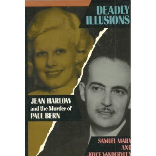 DEADLY ILLUSION, JEAN HARLOW AND THE MURDER OF PAUL BERN: Books
