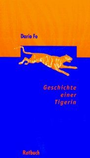 Geschichte einer Tigerin.: Dario Fo: Bücher