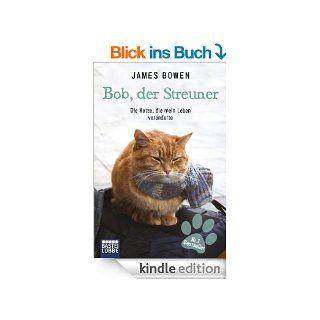 Bob, der Streuner: Die Katze, die mein Leben ver�nderte eBook: James Bowen: Kindle Shop
