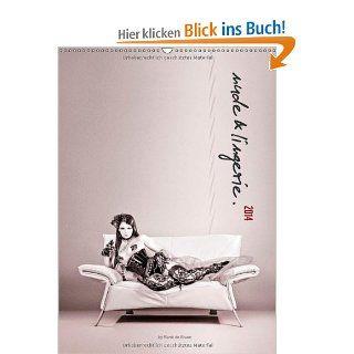 nude & lingerie. Wandkalender 2014 DIN A3 hoch : Verf�hrung der Frau: erotisch, sexy, romantisch, provokant Monatskalender, 14 Seiten: Ren� de Brunn: Bücher