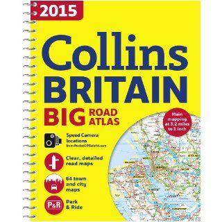 2015 Collins Britain Big Road Atlas (Collins Big Road Atlas Britain) Collins Maps 9780007555086 Books