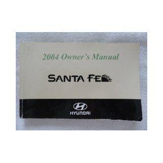 2004 Hyundai Santa Fe Owners Manual Hyundai Books
