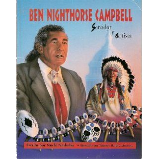 Ben Nighthorse Campbell: Senador y artista (Notas biograficas: Nativos americanos): Nuchi Nashoba, Timoteo Ikoshy Montoya: 9780813658193: Books