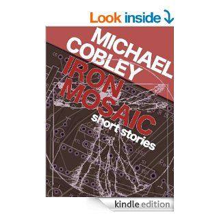 Iron Mosaic (Brain in a Jar Books)   Kindle edition by Michael Cobley. Science Fiction & Fantasy Kindle eBooks @ .