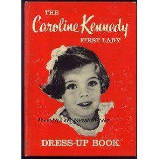 The Caroline Kennedy First Lady Dress Up Book ALENE DALTON Books