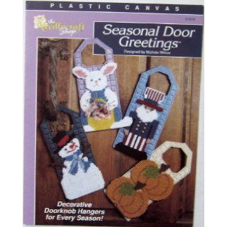 Seasonal Door Greetings (Decorative Doorknob Hangers in Plastic Canvas, 913319): Michele Wilcox: Books