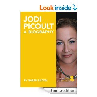 Biography of Jodi Picoult (Best selling Author and Writer of Sing You Home and Lone Wolf)   Kindle edition by Laura M Literature & Fiction Kindle eBooks @ .