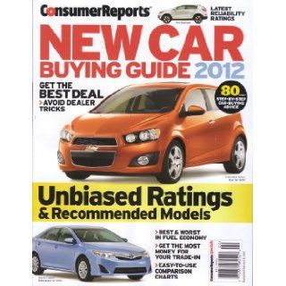Consumer Reports New Car Buying Guide 2012 : Unbiased Ratings: Editors of Consumer Reports Magazine, Rik Paul: Books