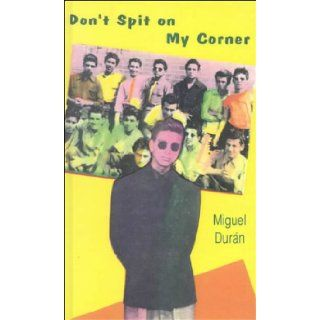 Don't Spit on My Corner: Mike Duran, Miguel Duran: 9781558850422: Books