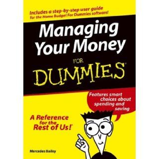 Managing Your Money for Dummies & User Guide for Budgeting for Dummies Mercedes Bailey 9780764567865 Books
