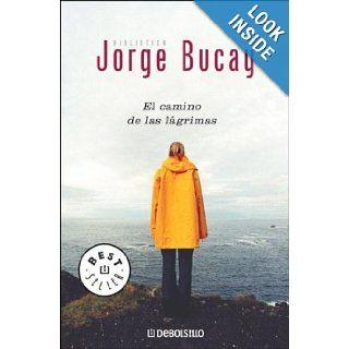 El camino de las lagrimas: Jorge Bucay: 9789875662001: Books