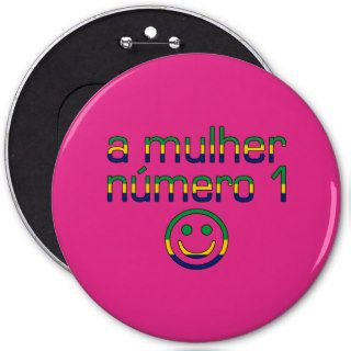 A Mulher Número 1   Number 1 Wife in Brazilian Pinback Buttons
