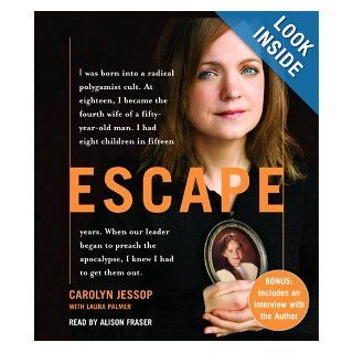 Escape: Carolyn Jessop, Laura Palmer, Alison Fraser: 9780739354575: Books