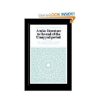Arabic Literature to the End of the Umayyad Period (The Cambridge History of Arabic Literature): 9780521240154: Literature Books @