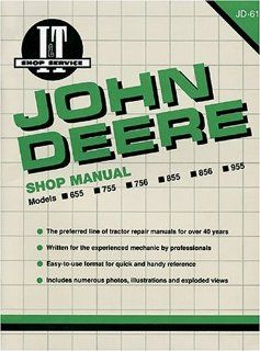 John Deere Shop Manual Models 655 755 756 855 856 955 (Jd 61) (I&T Shop Service Manuals) Penton Staff 9780872885677 Books