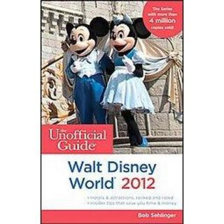 The Unofficial Guide to Walt Disney World 2012 (
