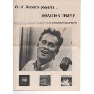 G.I.A. Records Presents SEBASTIAN TEMPLE, Words from the albums Tod is a Fire of Love, And the Waters Keep on Running through my Mind, and, The Universe is Singing, Pamplet/Order Blank (Ephram Publications, GIA Music Corp, Chicago): Sebastian Temple: Books