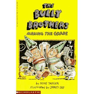 The Bully Brothers: Making the Grade: Mike Thaler, Jared D. Lee: 9780590478014:  Children's Books