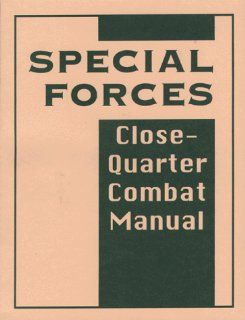 Special Forces Close Quarter Combat Manual: Anonymous, James L. Pate: 9780873648240: Books