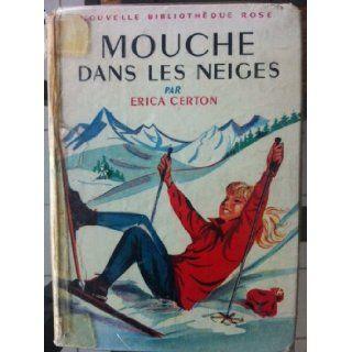Mouche dans les neiges   Illustrations de Jeanne Hives: Erica Certon: Books