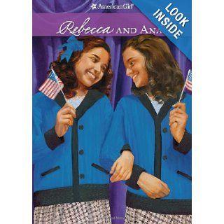Rebecca and Ana (American Girls Collection) Jacqueline Greene, Jennifer Hirsch, Robert Hunt 9781593695224 Books