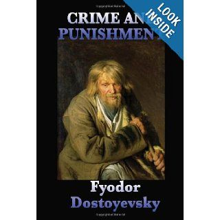 Crime and Punishment: Fyodor Dostoyevsky: 9781604596908: Books