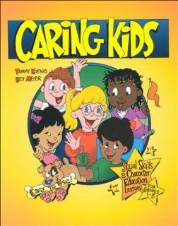Caring Kids: Social Skills & Character Education Lessons for Grades 1 3: Tammy Koenig, Bev Meyer: 9781888222388: Books