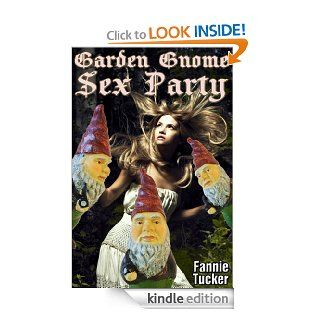 Garden Gnome Sex Party eBook Fannie Tucker Kindle Store